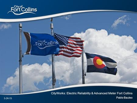 CityWorks: Electric Reliability & Advanced Meter Fort Collins