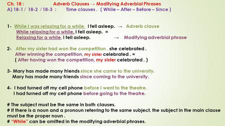 Ch. 18 : Adverb Clauses → Modifying Adverbial Phrases A)18-1 ⁄ 18-2 ⁄ 18-3 : Time clauses. ( While – After – Before – Since ) 1- While I was relaxing for.