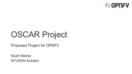 OSCAR Project Proposed Project for OPNFV
