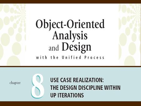 2 Object-Oriented Analysis and Design and the Unified Process Objectives  Explain the purpose and objectives of object- oriented design  Develop design.