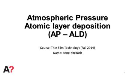 Atmospheric Pressure Atomic layer deposition (AP – ALD)
