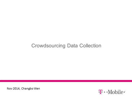 Crowdsourcing Data Collection Nov 2014, Changbo Wen.