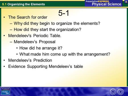 5-1 The Search for order Why did they begin to organize the elements?