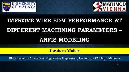 Improve wire EDM performance at different machining parameters – ANFIS modeling Ibrahem Maher PHD student in Mechanical Engineering Department, University.