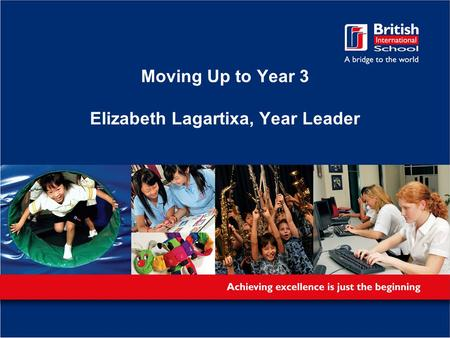 Moving Up to Year 3 Elizabeth Lagartixa, Year Leader.