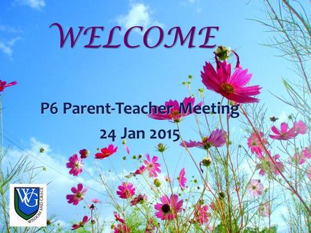 P6 Parent-Teacher Meeting 24 Jan 2015