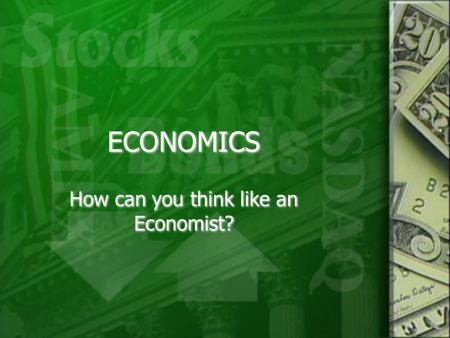 How can you think like an Economist?