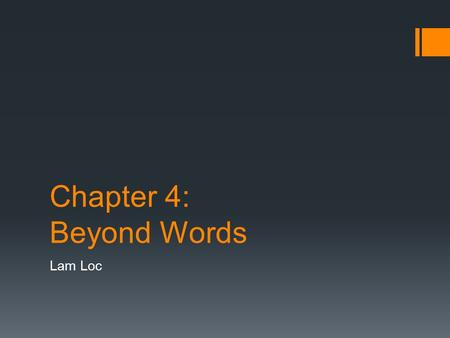 Chapter 4: Beyond Words Lam Loc.