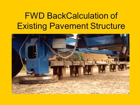 FWD BackCalculation of Existing Pavement Structure.