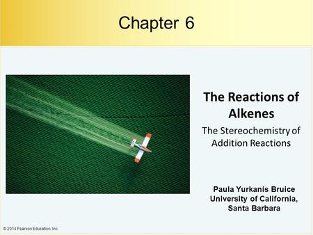 The Reactions of Alkenes The Stereochemistry of Addition Reactions
