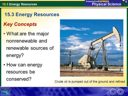 15.3 Energy Resources Key Concepts What are the major nonrenewable and