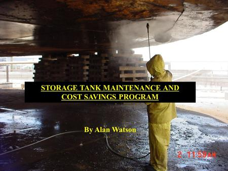 STORAGE TANK MAINTENANCE AND