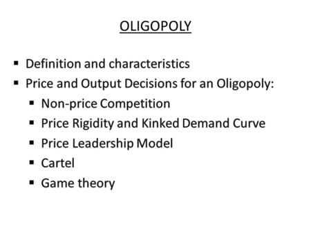 OLIGOPOLY. Definition: Oligopoly = the market where there are only a few firms (more than two firms) in the industry producing either identical or differentiated.