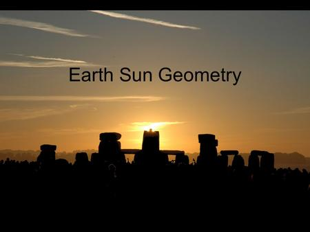 Earth Sun Geometry. Define/describe aphelion, perihelion, North Star, plane of the ecliptic Trace the path of the perpendicular rays of the sun over the.