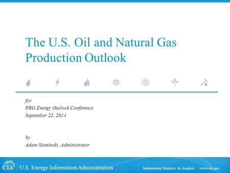 Www.eia.gov U.S. Energy Information Administration Independent Statistics & Analysis The U.S. Oil and Natural Gas Production Outlook for PRG Energy Outlook.