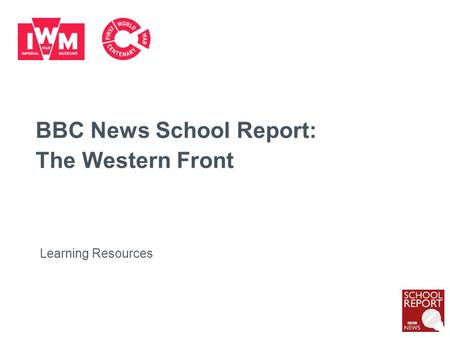 BBC News School Report: The Western Front Learning Resources.