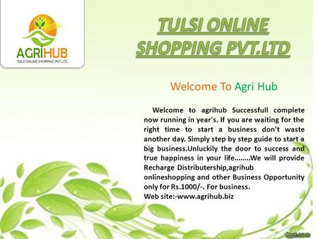 Welcome To Agri Hub Welcome to agrihub Successfull complete now running in year's. If you are waiting for the right time to start a business don't waste.