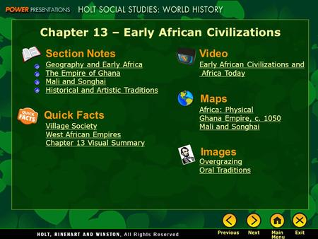Chapter 13 – Early African Civilizations Section Notes Geography and Early Africa The Empire of Ghana Mali and Songhai Historical and Artistic Traditions.