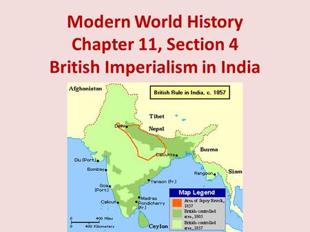 Modern World History Chapter 11, Section 4 British Imperialism in India.