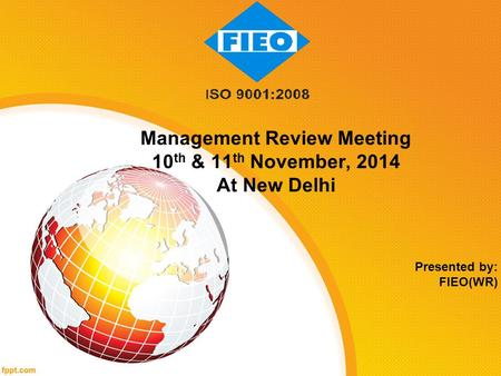 Management Review Meeting 10 th & 11 th November, 2014 At New Delhi Presented by: FIEO(WR)