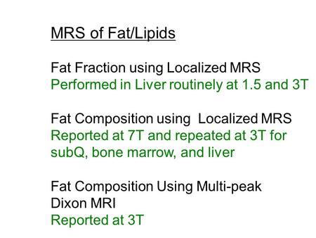 MRS of Fat/Lipids Fat Fraction using Localized MRS