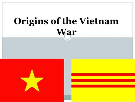 Chapter 29 Section 1 Origins of the Vietnam War. Discuss What advantages are there in imperialism for the mother nation?
