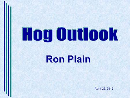Hog Outlook Ron Plain April 22, 2015.