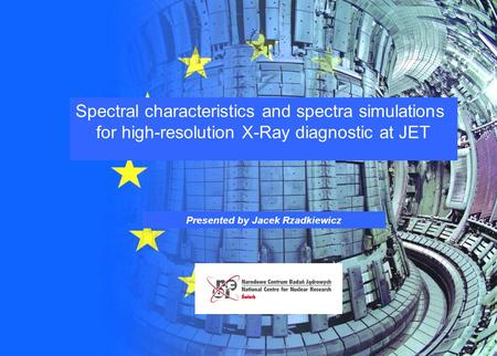 Jacek Rzadkiewicz ADAS workshop Warsaw, 29-30.09.2014 Presented by Jacek Rzadkiewicz Spectral characteristics and spectra simulations for high-resolution.