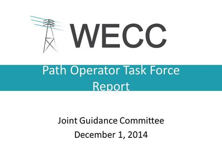 Path Operator Task Force Report Joint Guidance Committee December 1, 2014.
