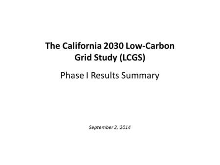The California 2030 Low-Carbon Grid Study (LCGS)