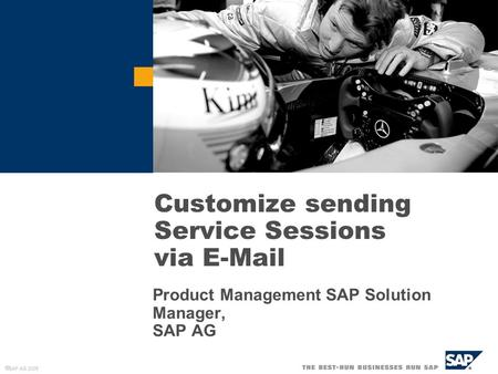  SAP AG 2005 Customize sending Service Sessions via E-Mail Product Management SAP Solution Manager, SAP AG.