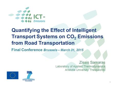 Quantifying the Effect of Intelligent Transport Systems on CO 2 Emissions from Road Transportation Zissis Samaras Laboratory of Applied Thermodynamics.