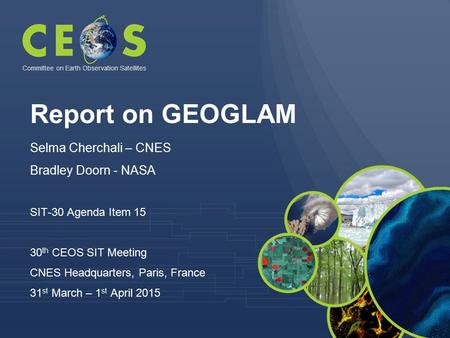 Report on GEOGLAM Selma Cherchali – CNES Bradley Doorn - NASA