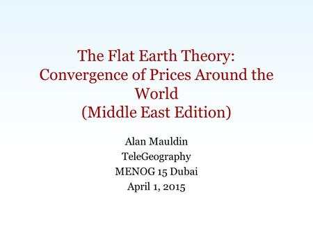 Carlsbad, CA | Washington, DC | Exeter, UK | Singapore |  | The Flat Earth Theory: Convergence of Prices Around.