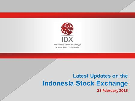 Latest Updates on the Indonesia Stock Exchange 25 February 2015.