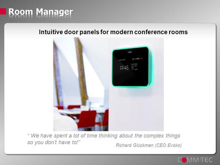 "Intuitive door panels for modern conference rooms "" We have spent a lot of time thinking about the complex things so you don't have to!"" Richard Glückman."
