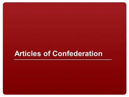 Articles of Confederation. 2 Why were the Articles of Confederation so weak? AoC writers disliked…So under the AoC… Taxation without representation The.