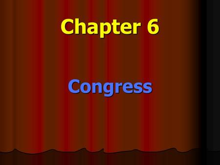 Chapter 6 Congress.