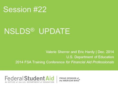 Session #22 NSLDS® UPDATE