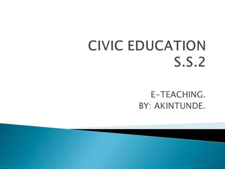 E-TEACHING. BY: AKINTUNDE.. Weeks Topics Content. 1. Revision Capitalist Democracy. 2. Political Apathy Meaning, Reasons for Political Apathy. 3. Political.