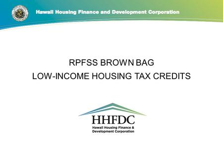 RPFSS BROWN BAG LOW-INCOME HOUSING TAX CREDITS. Background/Purposes LIHTC = indirect federal subsidy used to finance low-income housing Congress created.