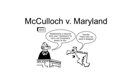McCulloch v. Maryland.