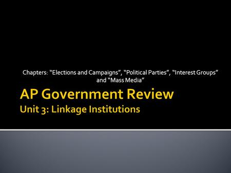 AP Government Review Unit 3: Linkage Institutions