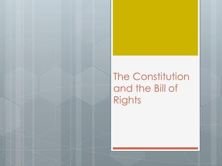 The Constitution and the Bill of Rights. Do NOW!  Seat, Quiet, Bellringer!...pleeeease?