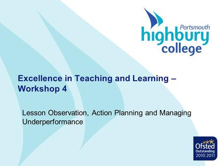 Excellence in Teaching and Learning – Workshop 4 Lesson Observation, Action Planning and Managing Underperformance.