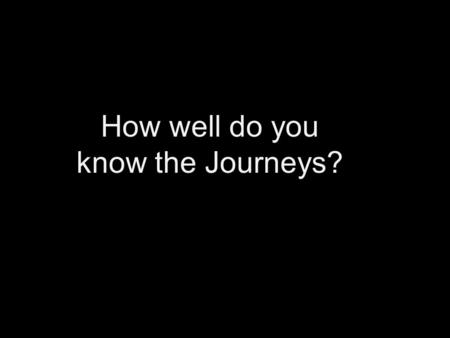 How well do you know the Journeys?. Which Journey is Which?