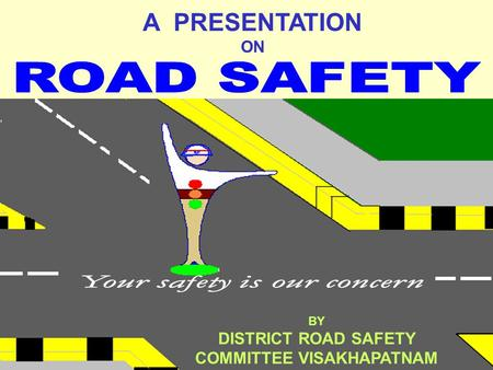DISTRICT <strong>ROAD</strong> SAFETY COMMITTEE VISAKHAPATNAM