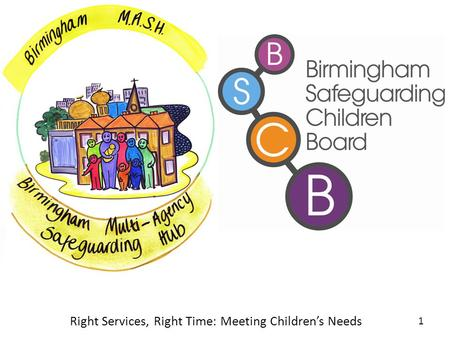 Right Services, Right Time: Meeting Children's Needs 1.