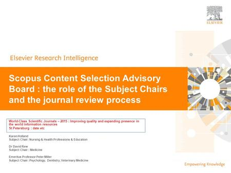 | 0 World-Class Scientific Journals – 2015 : Improving quality and expanding presence in the world information resources St Petersburg : date etc Scopus.