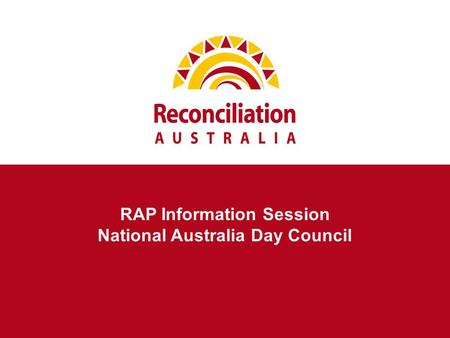 RAP Information Session National Australia Day Council.
